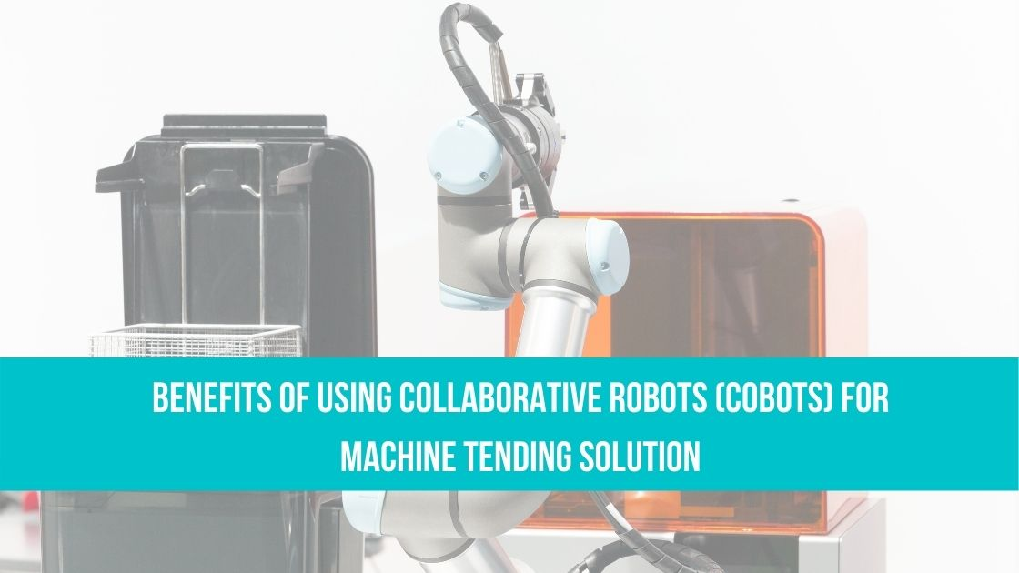 Cobots in machine tending